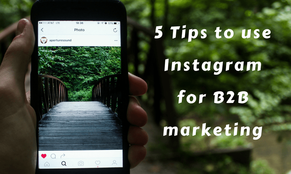 5 Tips To Use Instagram For B2B Marketing