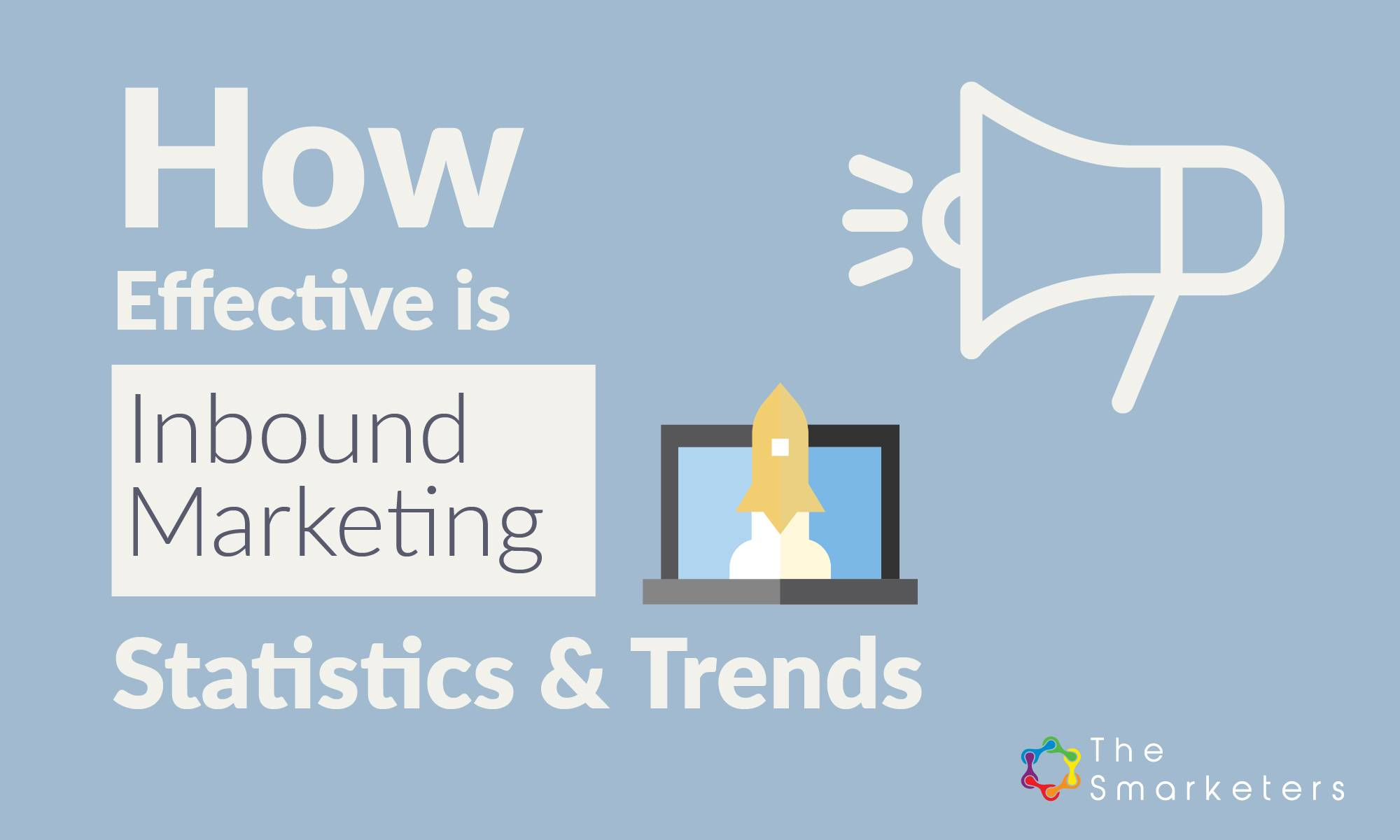 How Effective is Inbound Marketing – Statistics and Trends