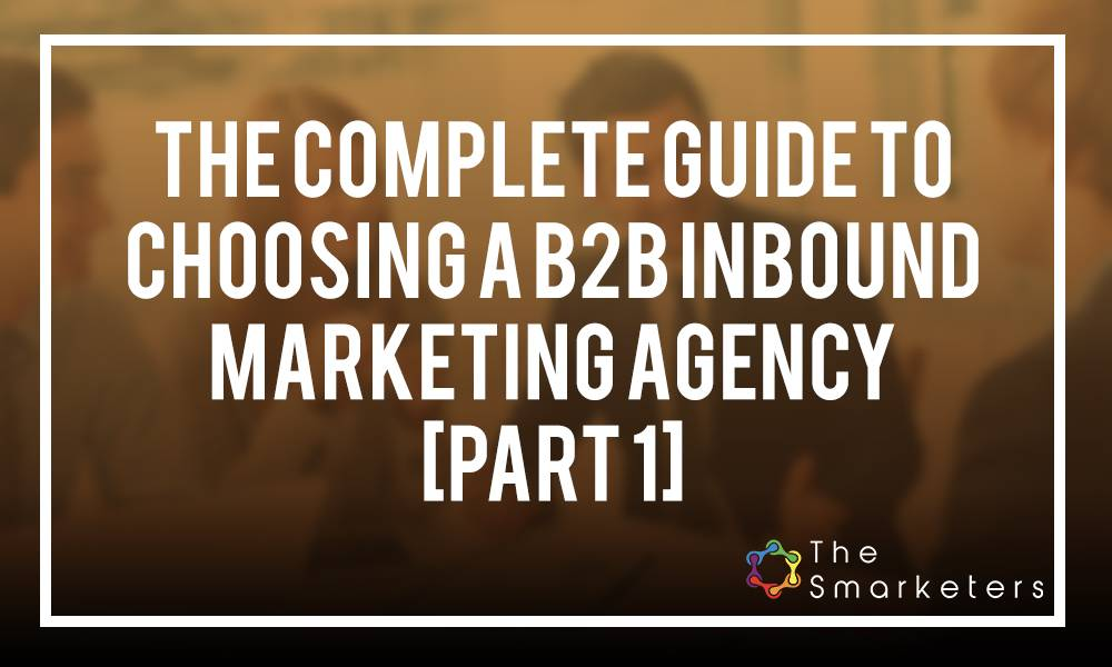 How to choose the right b2b inbound marketing agency part 1 malvernweather Images
