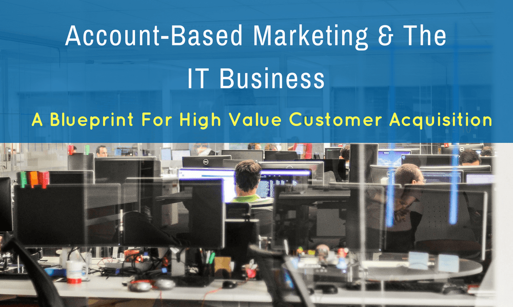 Account based marketing the it business a blueprint for high account based marketing for it business malvernweather